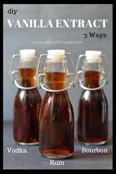 DIY Vanilla Extract 3 ways - Bourbon! Rum! Vodka! Take your recipes to the next level with these 3 unique flavours of vanilla extract. Makes great gifts too!