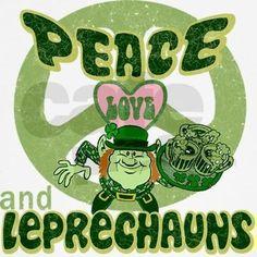 peace love and leprechauns