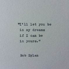 Bob Dylan Quote/ Typed Quote / Hand typed on by WhiteCellarDoor
