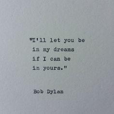 Bob Dylan Quote / Anführungszeichen eingegeben von WhiteCellarDoor