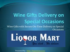 Secure On-Time Wine Gifts Delivery on Special Occasions in NZ  Liquor Mart is a trusted online wine store in NZ, bringing you a variety of online wine gifts. You can place your order from anywhere in New Zealand and anytime.  Read more:-   https://liquormart.co.nz/