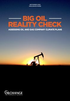 Discussion Paper: Big Oil Reality Check — Assessing Oil And Gas Climate Plans - Oil Change International