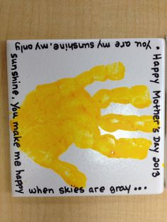 You are my sunshine Mother's Day craft for preschool class. Used donated white ceramic tiles, yellow acrylic paint for handprint and fine point black sharpie to write words...you are my sunshine, my only sunshine...