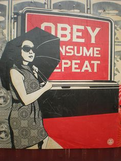 Obey. Consume. Repeat. - Shepard Fairey