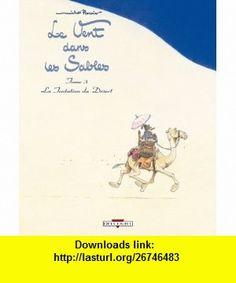 Le Vent dans les Sables, Tome 3 (French Edition) (9782756012698) Michel Plessix , ISBN-10: 2756012696  , ISBN-13: 978-2756012698 ,  , tutorials , pdf , ebook , torrent , downloads , rapidshare , filesonic , hotfile , megaupload , fileserve