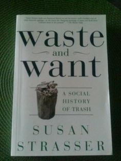 Waste and Want A Social History of Trash Susan Strasser 2000 Paperback Free SHIP 0805065121 | eBay