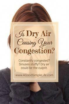 An occasional stuffy nose is expected but chronic sinus congestion is more than just frustrating and uncomfortable. Dry air can affect your health. #EffectsOfGreenCoffeeBeanWeightLoss