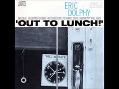 ▶ Out To Lunch! - Eric Dolphy [FULL ALBUM] [HQ] - YouTube