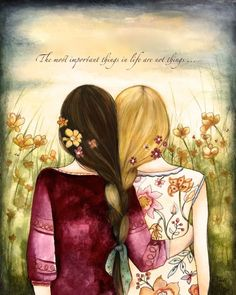 """""""A sister is a little bit of childhood that can never be lost."""" Art by Claudia Tremblay Best Friend Drawings, Bff Drawings, Gifts For Friends, Best Friends, Best Friend Images, Friends Image, Sister Gifts, Claudia Tremblay, Fantasy Magic"""
