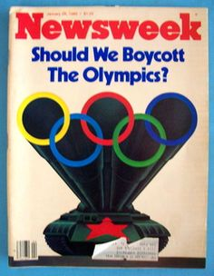 This is the cover of the Newsweek Magazine from January 28, 1980. This was after President Jimmy Carter stated that the US would not be participating in the Olympics unless they were relocated. The Afghanistan Invasion was a hard situation in the last year of Carters presidency and he had to make the decision on whether to participate in the Olympics or not. Carter's decision would later influenced over 50 countries not to participate in the Olympic Games, along side the United States.