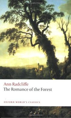 The Romance of the Forest (Oxford World's Classics) by Ann Radcliffe http://www.amazon.com/dp/0199539227/ref=cm_sw_r_pi_dp_Fvd6ub1C59E59
