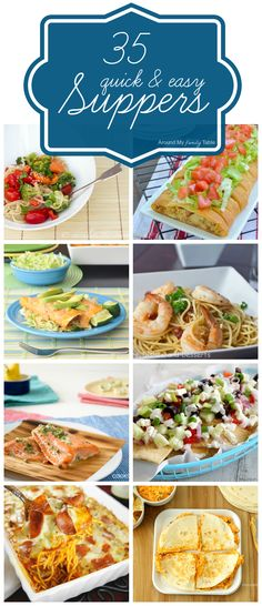 35 Quick & Easy Supper Ideas...need to see if I can make these gluten free