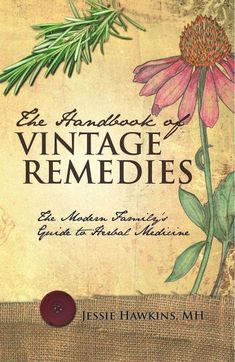 The Handbook of Vintage Remedies: A Modern Family's Guide to Herbal Medicine by Jessie Hawkins, MH is an informative and helpful family herbalist book for natural home health and wellness. Herbal Tinctures, Herbalism, Natural Medicine, Herbal Medicine, Good Books, Books To Read, Witchcraft Books, Medicinal Plants, Herbal Remedies