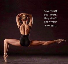 Never trust your Fears……as they don't show your strength 💫ॐ….z❤… - YOGA IDEAS Dance Motivation, Fitness Motivation, Fitness Goals, Positive Quotes, Motivational Quotes, Inspirational Quotes, Yoga Quotes, Ballet Quotes, Athlete Workout