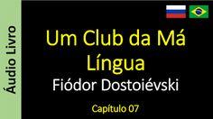 Áudio Livro - Sanderlei: Fiódor Dostoiévski - Um Club da Má Língua - Capítu...