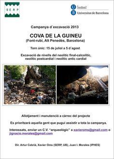 Excavación arqueológica en la Cova de la Guineu (Font-Rubí, Alt Penedès, Barcelona), del 15 de julio al 5 de agosto de 2013.
