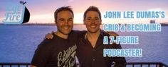JOHN LEE DUMAS'S CRIB & BECOMING A 7-FIGURE PODCASTER