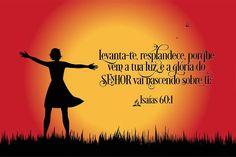 O Mundo Invisível de uma Mulher: A glória do Senhor está brilhando sobre você