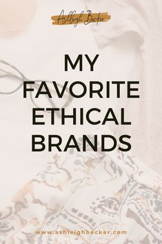 My Favorite Ethical Brands - Ashleigh Becker Sustainable Clothing Brands, Sustainable Fashion, Sustainable Living, Ethical Fashion Brands, Ethical Clothing, Slow Fashion, Women's Fashion, Vegan Fashion, Fashion Tips