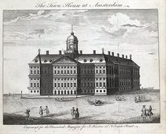 THE TOWN HOUSE AT AMSTERDAM Engraved for The Universal Magazine of Knowledge and Pleasure Published London 1755 by…