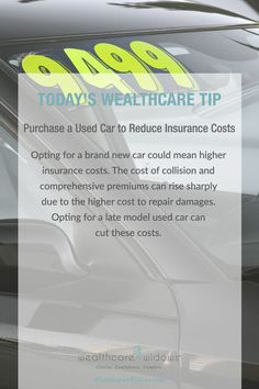 Today's Wealthcare Tip for #Widows : Purchase a Used Care to Reduce Insurance Costs