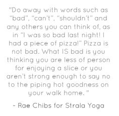 """Pizza is not bad. What IS bad is you thinking you are less of person for enjoying a slice..."""