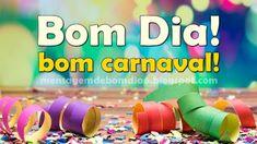 Bom Dia - Bom Carnaval