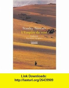 LEmpire du vent (French Edition) (9782842301910) Stanley Stewart , ISBN-10: 2842301919  , ISBN-13: 978-2842301910 ,  , tutorials , pdf , ebook , torrent , downloads , rapidshare , filesonic , hotfile , megaupload , fileserve