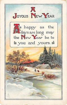 A Joyous New Year ~ As happy as the days are long may the New Year be to you and yours.