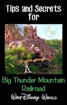 Awesome tips and secrets for Big Thunder Mountain Railforad at Walt Disney World. Pin this if you are going to WDW!