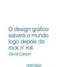 #frases #inspira #design #branding #energia #quotes #brand #marca #rocknroll #david #carson