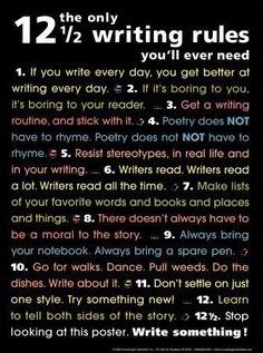 Writing tips: the only 12 1/2 writing rules you'll ever need.