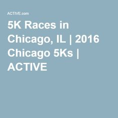 5K Races in Chicago, IL | 2016 Chicago 5Ks | ACTIVE