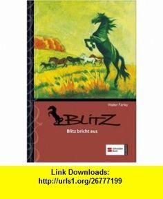Blitz 05. Blitz bricht aus (9783505123474) Walter Farley , ISBN-10: 3505123471  , ISBN-13: 978-3505123474 ,  , tutorials , pdf , ebook , torrent , downloads , rapidshare , filesonic , hotfile , megaupload , fileserve