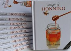 A small book about different sorts of honey, from flower to jar, and Honey recipes. In Danish.
