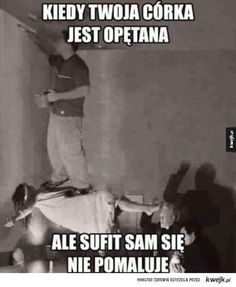 Sam sie sufit nie pomaluje Best Memes, Dankest Memes, Funny Photos, Funny Images, Wtf Funny, Hilarious, Why Are You Laughing, Polish Memes, Funny Mems