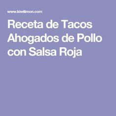 Receta de Tacos Ahogados de Pollo con Salsa Roja