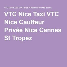 VTC Nice Taxi VTC Nice Cauffeur Privée Nice Cannes St Tropez