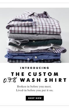 INTRODUCING THE CUSTOM WASH SHIRT | SHOP NOW