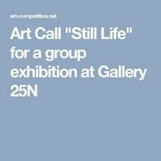"Art Call ""Still Life"" for a group exhibition at Gallery Be Still, Still Life, Online Group, Call For Entry, Art Competitions, Types Of Art, Fine Art, Gallery, Visual Arts"