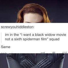 "I'm in the ""I want a Black Widow movie AND a sixth Spiderman film because Tom Holland rocks"" squad."