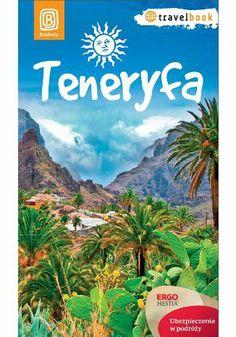 Teneryfa. Travelbook. Wydanie 1 - Berenika Wilczyńska #bezdroza #spain #teneryfa