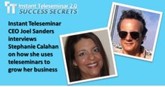 InstantTeleseminar Success Secrets  CEO of InstantTeleseminar, Joel Sanders, interviews me on how I have used IT to grow my business AND leverage it for my coaching operations too.
