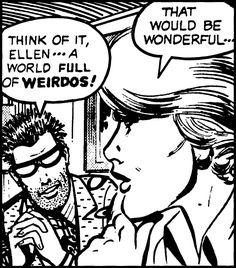 Think of it, Ellen…a world full of weirdos! Pop Art Comic, Fantasy Art, Graphic Illustration, Pulp Fiction, Comic Books Art, Image, Art, Cartoons Comics