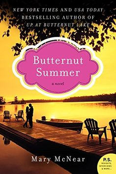 Butternut Summer: A Novel (The Butternut Lake Trilogy) by Mary McNear http://www.amazon.com/dp/0062283162/ref=cm_sw_r_pi_dp_6sU7wb12PYYAR