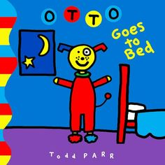 Todd Parr - Otto Goes To School.