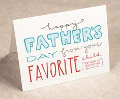 father's day card favorite child recycled by PinwheelPrintShop from Pinwheel Print Shop. Mom Cards, Fathers Day Cards, Happy Fathers Day, Kids Cards, Cards Diy, Funny Mothers Day, Dad Day, Mother's Day Diy, Love Mom