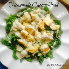The Chef Next Door: Homemade Caesar Salad