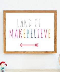 Another great find on #zulily! 'Land of Makebelieve' Print by Children Inspire Design #zulilyfinds for the playroom