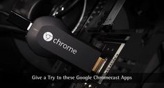 Brought a new Chromecast for your HD TV? Well, here are the best Google Chromecast apps you must check out.